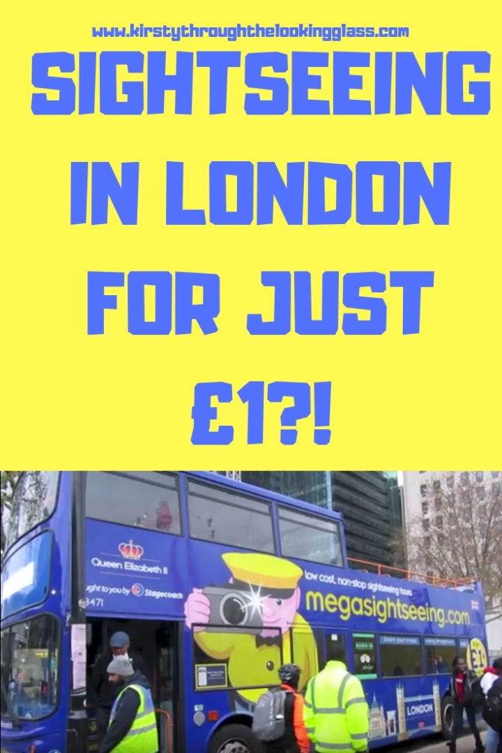 A pinnable image reading SIGHTSEEING IN LONDON FOR JUST ONE POUND with an image of the megasightseeing coach, a blue semi open top bus with orange rails and yellow writing.